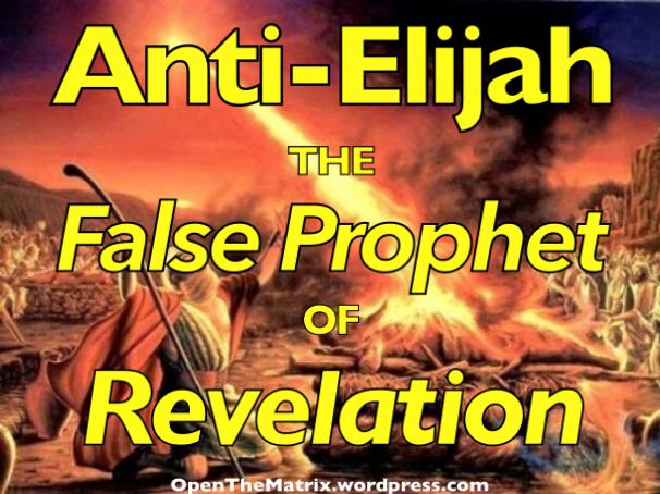 Anti-Elijah the False Prophet ofRevelation